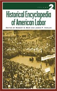 Historical Encyclopedia of American Labor cover image