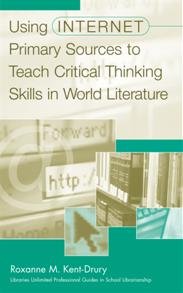 Using Internet Primary Sources to Teach Critical Thinking Skills in World Literature cover image