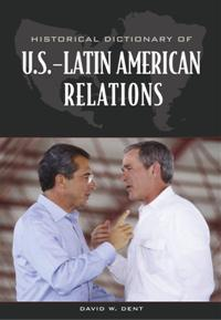 Historical Dictionary of U.S.-Latin American Relations cover image
