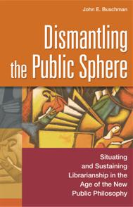 Cover image for Dismantling the Public Sphere