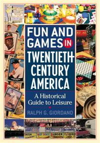 Cover image for Fun and Games in Twentieth-Century America
