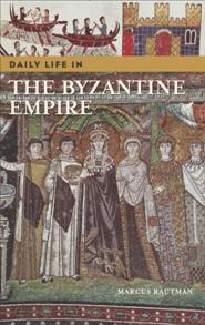 Daily Life in the Byzantine Empire cover image