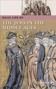 Daily Life of the Jews in the Middle Ages cover image