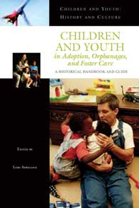 Cover image for Children and Youth in Adoption, Orphanages, and Foster Care