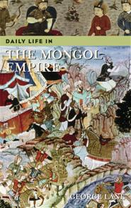 Daily Life in the Mongol Empire cover image