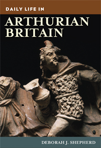 Daily Life in Arthurian Britain cover image
