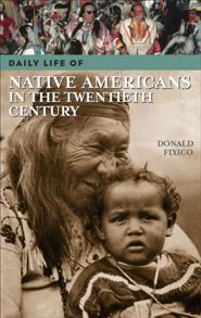 Daily Life of Native Americans in the Twentieth Century cover image