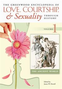 Cover image for The Greenwood Encyclopedia of Love, Courtship, and Sexuality through History
