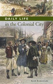 Daily Life in the Colonial City cover image