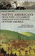 Daily Life of Native Americans from Post-Columbian through Nineteenth-Century America cover image
