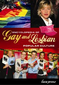 Encyclopedia of Gay and Lesbian Popular Culture cover image