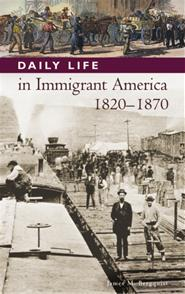Daily Life in Immigrant America, 1820-1870 cover image