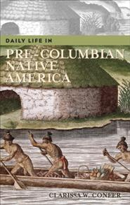 Daily Life in Pre-Columbian Native America cover image