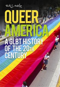 Image of book titled: Queer America A GLBT History of the 20th Century