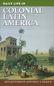 Daily Life in Colonial Latin America cover image