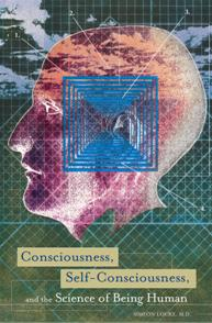 Consciousness, Self-Consciousness, and the Science of Being Human cover image