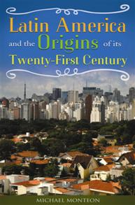 Latin America and the Origins of Its Twenty-First Century cover image