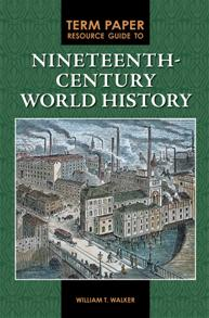 Term Paper Resource Guide to Nineteenth-Century World History cover image