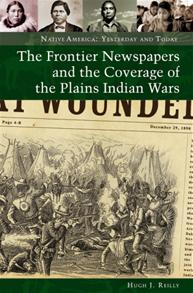 The Frontier Newspapers and the Coverage of the Plains Indian Wars cover image