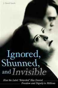 Ignored, Shunned, and Invisible cover image