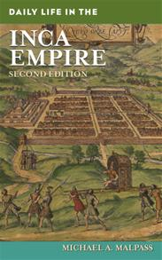 Daily Life in the Inca Empire, 2nd Edition cover image