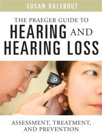 The Praeger Guide to Hearing and Hearing Loss cover image