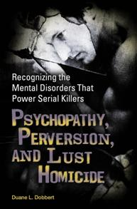 Cover image for Psychopathy, Perversion, and Lust Homicide