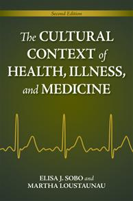 Cover image for The Cultural Context of Health, Illness, and Medicine
