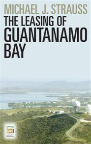 The Leasing of Guantanamo Bay cover image