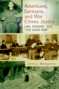 Americans, Germans, and War Crimes Justice cover image