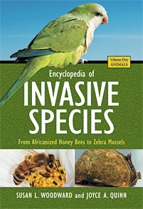 Encyclopedia of Invasive Species 2 volumes : From Africanized Honey Bees to Zebra Mussels