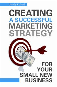 Creating a Successful Marketing Strategy for Your Small New Business cover image