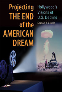 Cover image for Projecting the End of the American Dream
