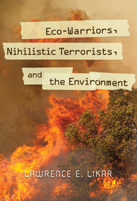Eco-Warriors, Nihilistic Terrorists, and the Environment cover image
