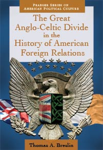 The Great Anglo-Celtic Divide in the History of American Foreign Relations cover image