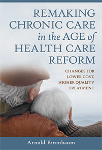 Remaking Chronic Care in the Age of Health Care Reform cover image