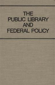 The Public Library and Federal Policy cover image