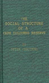 The Social Structure of a Cape Coloured Reserve cover image