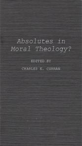 Absolutes in Moral Theology? cover image