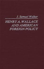 Henry A. Wallace and American Foreign Policy. cover image
