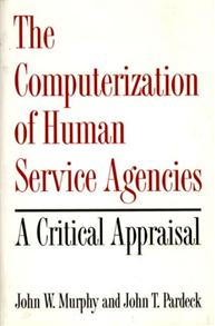 The Computerization of Human Service Agencies cover image
