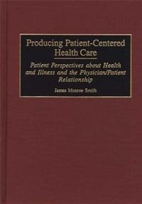 Producing Patient-Centered Health Care cover image