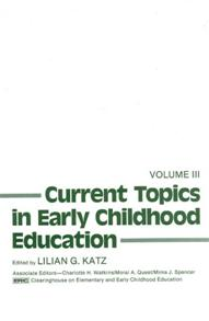 Current Topics in Early Childhood Education, Volume 3 cover image