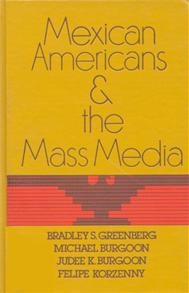 Mexican Americans and the Mass Media cover image