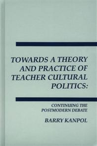 Towards a Theory and Practice of Teacher Cultural Politics cover image