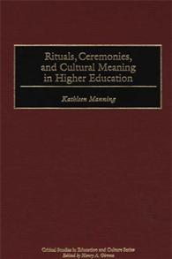 Rituals, Ceremonies, and Cultural Meaning in Higher Education cover image