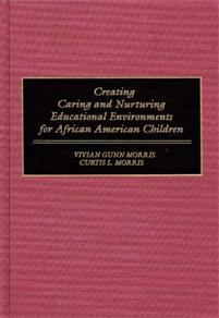 Creating Caring and Nurturing Educational Environments for African American Children cover image