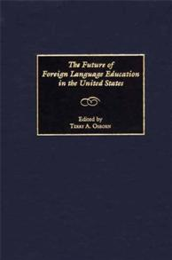 The Future of Foreign Language Education in the United States cover image