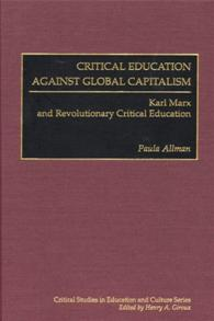 Critical Education Against Global Capitalism cover image