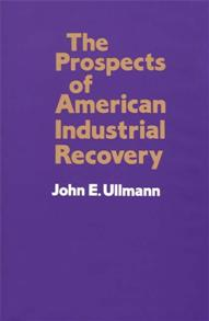The Prospects of American Industrial Recovery cover image